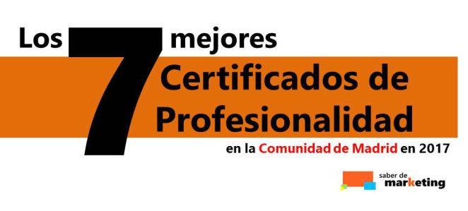 Los Mejores Certificados de Profesionalidad en Madrid 2017 Saber Marketing