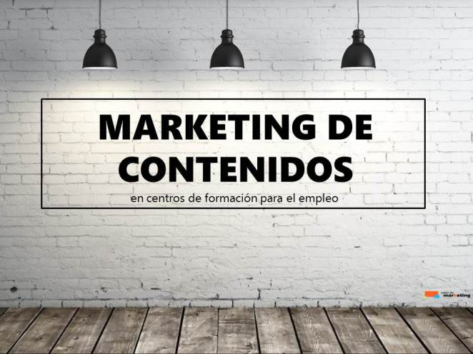 Marketing de contenidos para centros de formación para el empleo - Saber de Marketing